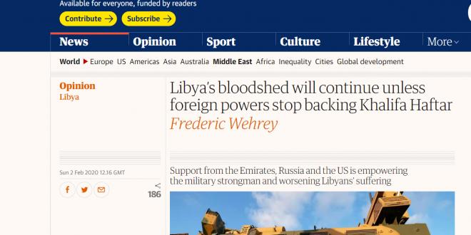 الغارديان البريطانية: الدماء ستستمر في ليبيا ما لم يتوقف الدعم عن حفتر